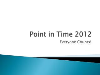 Point in Time 2012