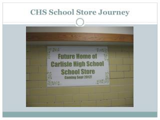 CHS School Store Journey
