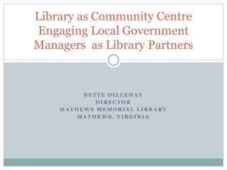 Library as Community Centre Engaging Local Government Managers  as Library Partners