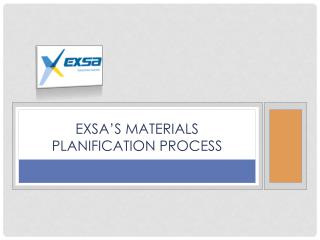 exsa'S  MATERIALS PLANIFICATION PROCESS