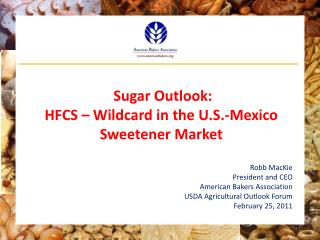 Sugar Outlook: HFCS – Wildcard in the U.S.-Mexico Sweetener Market