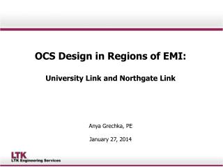 OCS Design in Regions of EMI:  University Link and Northgate Link  Anya Grechka, PE