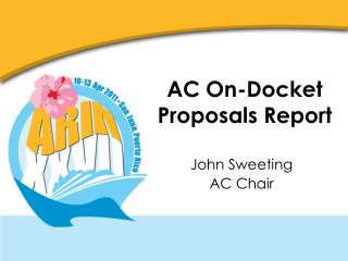 AC On-Docket Proposals Report