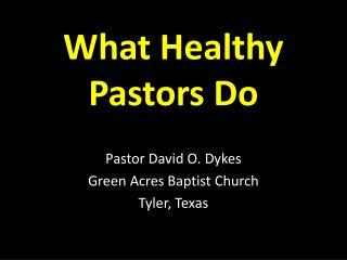 What Healthy Pastors Do