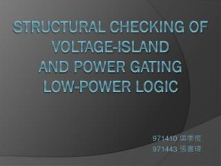 Structural Checking of Voltage-Island  and Power  Gating  Low-Power  Logic
