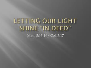"Letting our Light Shine ""In Deed"""