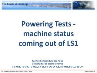 Powering Tests - machine status coming out of LS1