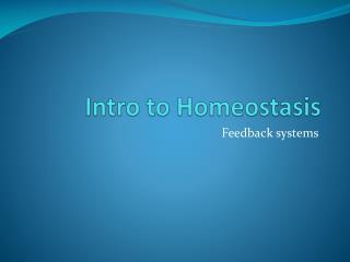 Intro to Homeostasis