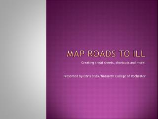 Map Roads to ILL