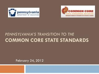 Pennsylvania�s Transition to the Common Core State Standards