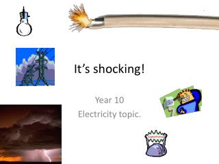 It's shocking!