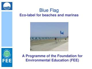 Blue Flag Eco-label for beaches and marinas