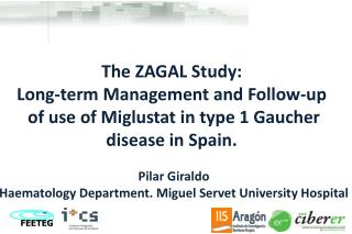 The  ZAGAL  Study :  Long- term  Management and  Follow -up