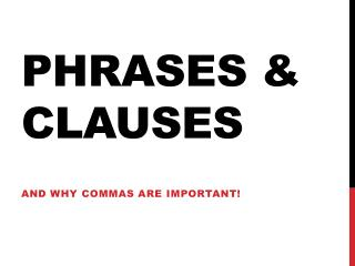 Phrases & Clauses