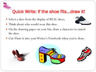 Quick Write: If the shoe fits�draw it!