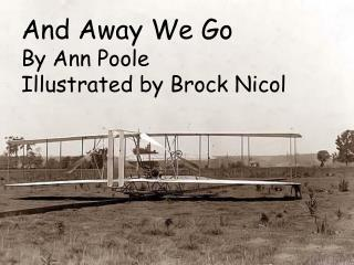 And Away We Go By Ann Poole Illustrated by Brock Nicol