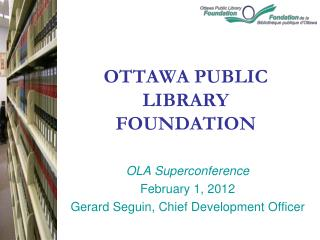 OTTAWA PUBLIC LIBRARY FOUNDATION