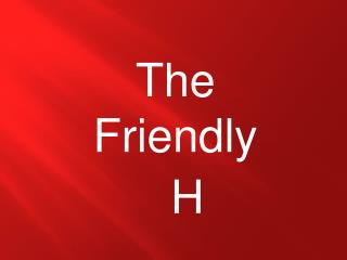 The  Friendly