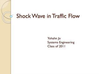 Shock Wave in Traffic Flow