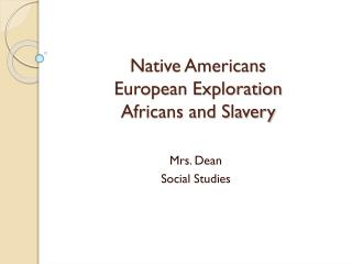 Native Americans European Exploration Africans and Slavery