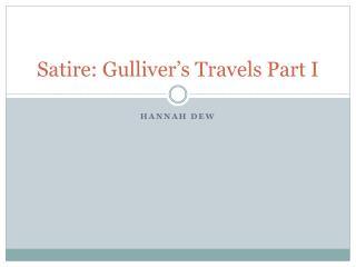 Satire: Gulliver's Travels Part I
