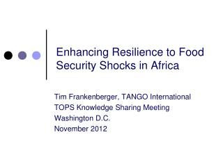 Enhancing Resilience to Food Security Shocks in Africa