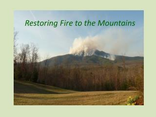 Restoring Fire to the Mountains