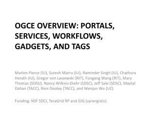 OGCE Overview: Portals, Services, Workflows, Gadgets, and Tags