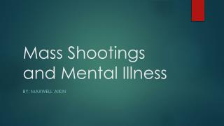 Mass Shootings and Mental Illness