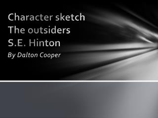 Character sketch The outsiders  S.E. Hinton