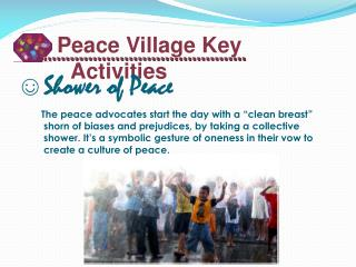 Peace Village Key Activities