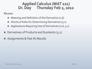 Applied Calculus (MAT 121) Dr. DayThursday Feb 2, 2012