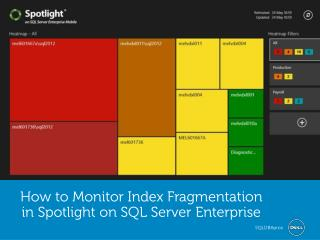 How to Monitor Index Fragmentation in Spotlight on SQL Serve