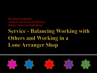 Service - Balancing Working with Others and Working in a  Lone Arranger Shop