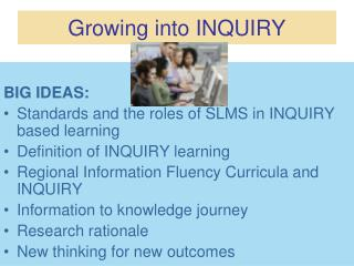 Growing into INQUIRY