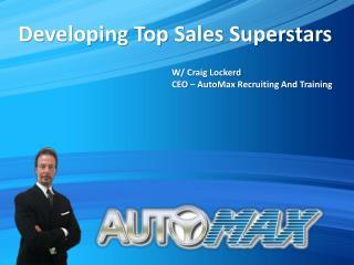 Developing Top Sales Superstars