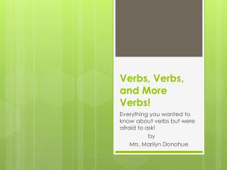 Verbs, Verbs, and More Verbs!