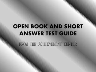 OPEN BOOK AND SHORT ANSWER TEST GUIDE