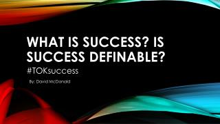 What is success? Is success definable?
