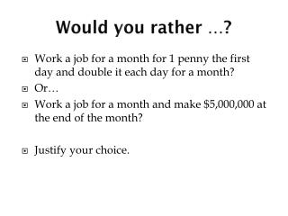 Would you rather …?