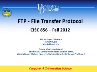 FTP - File Transfer Protocol CISC 856 – Fall 2012