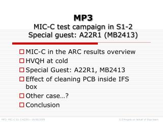 MP3 MIC-C test campaign in S1-2 Special guest: A22R1 (MB2413)