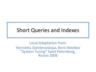 Short Queries and Indexes