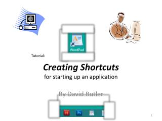 Creating Shortcuts for starting up an application