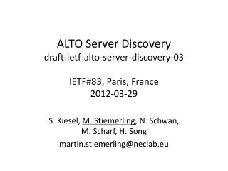 ALTO Server Discovery draft-ietf-alto-server-discovery-03 IETF#83, Paris, France 2012-03-29