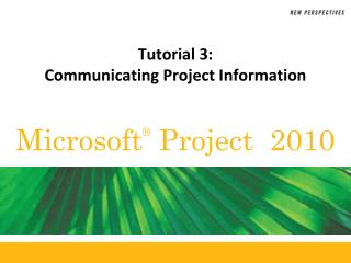 Tutorial 3:  Communicating Project Information