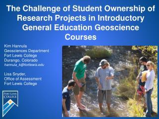 Kim Hannula Geosciences Department Fort Lewis College Durango, Colorado hannula_k@fortlewis