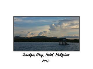 Sinandigan,Ubay , Bohol, Philippines 2012