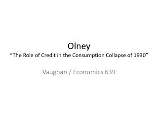 "Olney ""The Role of Credit in the Consumption Collapse of 1930"""