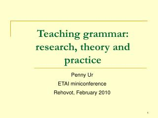 Teaching grammar: research, theory and practice